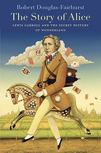 The best books on Dickens and Christmas - The Story of Alice: Lewis Carroll and the Secret History of Wonderland by Robert Douglas-Fairhurst