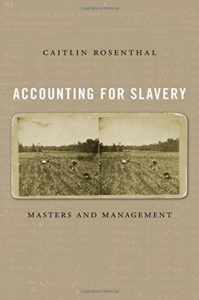 The Best Economics Books of 2018 - Accounting for Slavery: Masters and Management by Caitlin Rosenthal