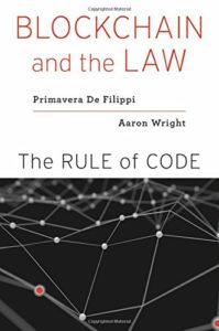 The best books on Blockchain - Blockchain and the Law: The Rule of Code by Aaron Wright & Primavera De Filippi