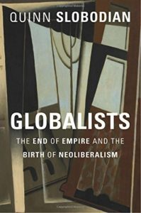 The Best Economics Books of 2019 - Globalists: The End of Empire and the Birth of Neoliberalism by Quinn Slobodian
