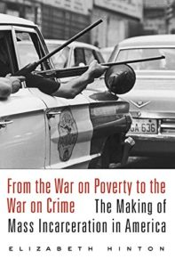 The best books on White Supremacy - From the War on Poverty to the War on Crime: The Making of Mass Incarceration in America by Elizabeth Hinton