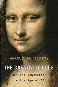 The Best Math Books of 2019 - The Creativity Code: Art and Innovation in the Age of AI by Marcus du Sautoy