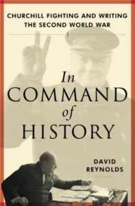 The best books on Winston Churchill - In Command of History: Churchill Fighting and Writing the Second World War by David Reynolds