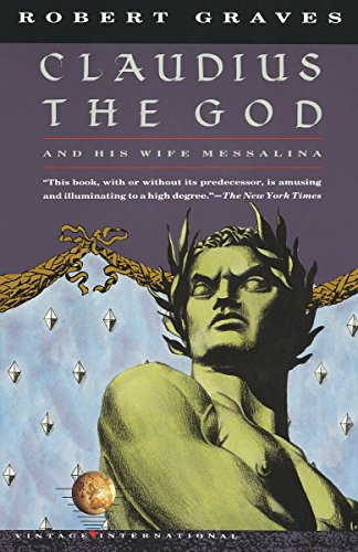 Claudius the God: And His Wife Messalina by Robert Graves