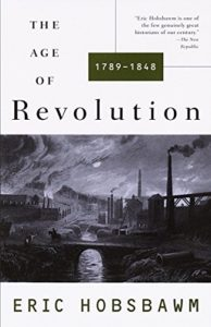 The best books on The Age of Revolution - The Age of Revolution: 1789-1848 by Eric Hobsbawm