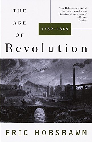 The Age of Revolution: 1789-1848 by Eric Hobsbawm