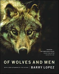 The best books on Wilderness - Of Wolves and Men by Barry Lopez