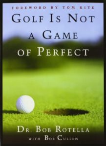 The best books on Sports Psychology - Golf Is Not A Game Of Perfect by Bob Rotella