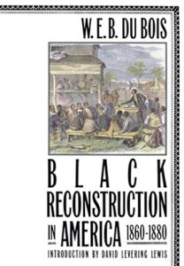 African American History Books - Black Reconstruction in America by WEB Du Bois
