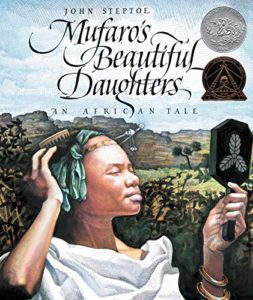 The best books on Courage and Kindness for Kids - Mufaro's Beautiful Daughters: An African Tale by John Steptoe