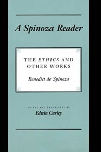 A Spinoza Reader: The Ethics and Other Works by Baruch Spinoza & Edwin Curley