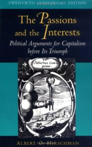 The best books on Capitalism and Human Nature - The Passions and the Interests by Albert Hirschman