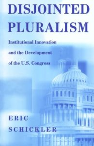 The best books on Congress - Disjointed Pluralism: Institutional Innovation and the Development of the U.S. Congress by Eric Schickler
