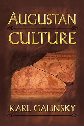 Augustan Culture by Karl Galinsky