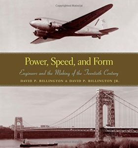 The best books on Engineering - Power Speed and Form: Engineers in the Making of the Twentieth Century by David P. Billington and David P. Billington & Jr