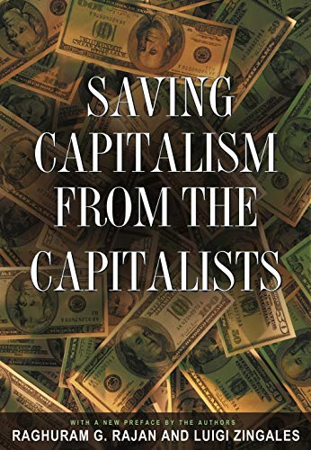 The best books on Market Competition - Saving Capitalism from the Capitalists by Luigi Zingales & Raghuram G Rajan
