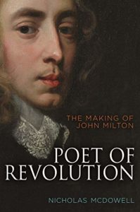 The Best History Books of 2020 - Poet of Revolution: the Making of John Milton by Nicholas McDowell