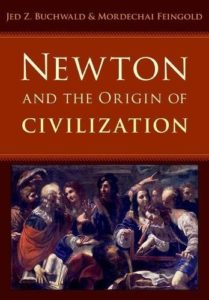 The best books on Isaac Newton - Newton and the Origins of Civilization by Jed Z. Buchwald & Mordechai Feingold