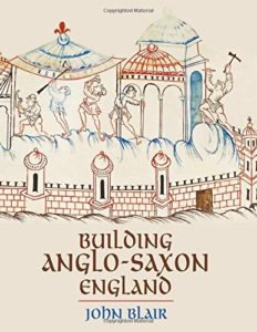 The Best History Books: the 2019 Wolfson Prize shortlist - Building Anglo-Saxon England by John Blair