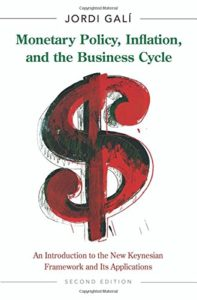 The Best Macroeconomics Textbooks - Monetary Policy, Inflation, and the Business Cycle: An Introduction to the New Keynesian Framework and its Applications by Jordi Gali