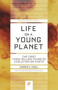 The best books on Evolution of the Earth - Life on a Young Planet: The First Three Billion Years of Evolution on Earth by Andrew H Knoll