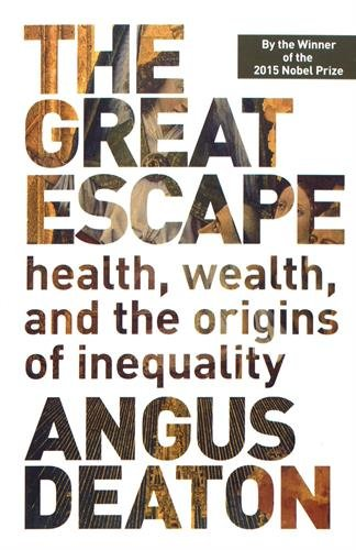 The best books on GDP - The Great Escape: Health, Wealth, and the Origins of Inequality by Angus Deaton