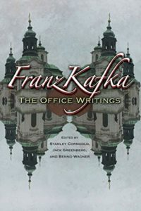 Franz Kafka: The Office Writings by Franz Kafka (ed. Stanley Corngold, Jack Greenberg, and Benno Wagner)
