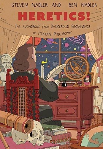 Heretics! The Wondrous (and Dangerous) Beginnings of Modern Philosophy by Ben Nadler (illustrator) & Steven Nadler