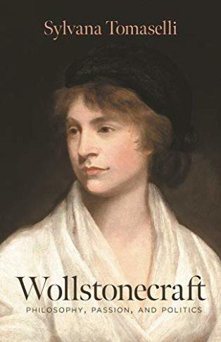 Wollstonecraft: Philosophy, Passion, and Politics by Sylvana Tomaselli