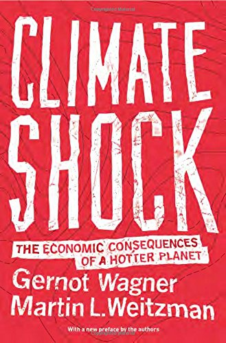 The best books on Existential Risks - Climate Shock: The Economic Consequences of a Hotter Planet by Gernot Wagner & Martin L. Weitzman