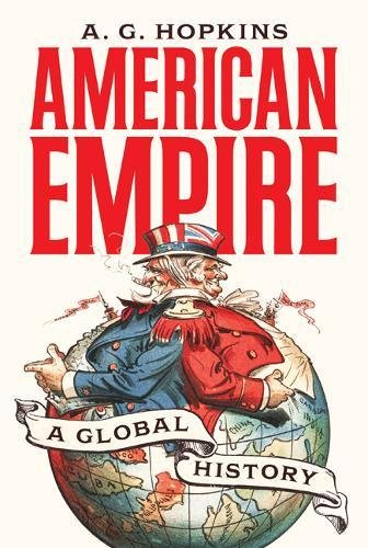 The best books on American Imperialism - American Empire: A Global History by A G Hopkins