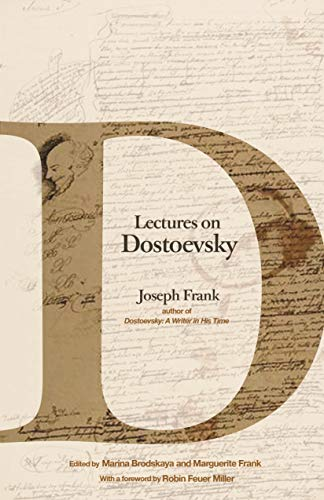 Lectures on Dostoevsky by Joseph Frank