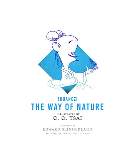 The Way of Nature (The Illustrated Library of Chinese Classics) by Zhuangzi (aka Chuang Tzu), C. C. Tsai (illustrator) and Brian Bruya (translator)
