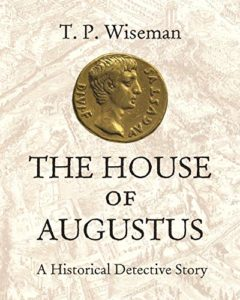 The best books on Augustus - The House of Augustus: A Historical Detective Story by Peter Wiseman