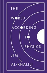 The Best Science Books to Take on Holiday - The World According to Physics by Jim Al-Khalili