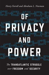 The Best Books on the Politics of Information - Of Privacy and Power: The Transatlantic Struggle over Freedom and Security by Abraham Newman & Henry Farrell