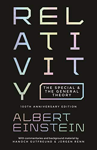 Relativity: The Special and the General Theory by Albert Einstein & Jürgen Renn and Hanoch Gutfreund (commentary)
