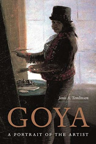 Goya: A Portrait of the Artist by Janis Tomlinson