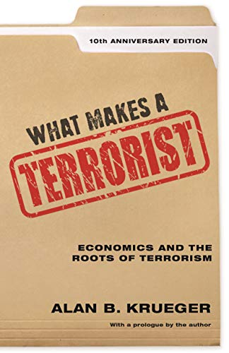 What Makes a Terrorist by Alan B Krueger