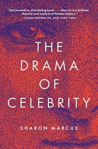 The best books on Celebrity - The Drama of Celebrity by Sharon Marcus