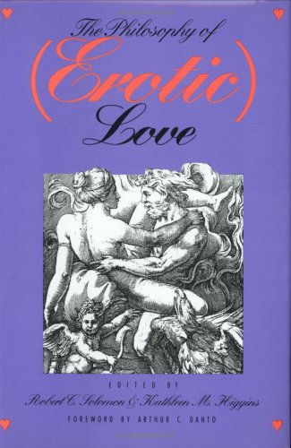 The best books on Philosophy of Love - The Philosophy of (Erotic) Love by Edited by Robert C Solomon and Kathleen M Higgins