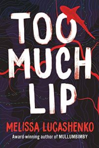 The Best Australian Crime Fiction - Too Much Lip by Melissa Lucashenko