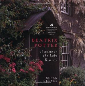 The best books on Beatrix Potter - Beatrix Potter: At Home in the Lake District by Susan Denyer