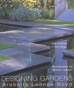 The best books on Garden Photography - Designing Gardens by Andrew Lawson, Arabella Lennox-Boyd & Caroline Clifton-Mogg
