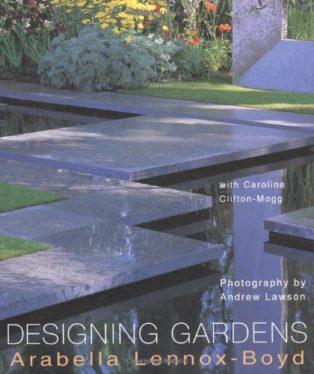 Designing Gardens by Andrew Lawson, Arabella Lennox-Boyd & Caroline Clifton-Mogg