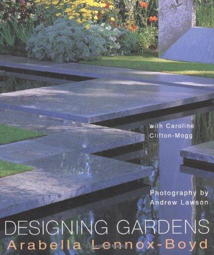 The best books on Garden Photography - Designing Gardens by Andrew Lawson, Arabella Lennox-Boyd & Caroline Clifton-Mogg