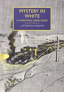 The Best Classic Christmas Mysteries - Mystery in White: A Christmas Crime Story by J. Jefferson Farjeon