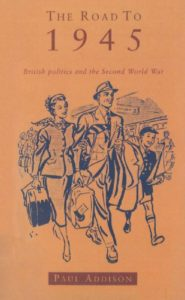 The best books on Modern British History - The Road to 1945: British Politics and the Second World War by Paul Addison