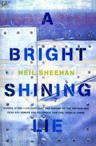 The best books on National Security - A Bright Shining Lie: John Paul Vann and America in Vietnam by Neil Sheehan