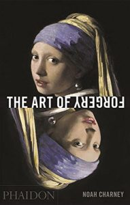The best books on The Art Market - The Art of Forgery by Noah Charney